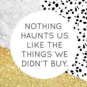 Nothing Haunts Us Like The Things We Didn't Buy!